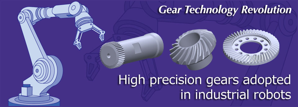 Nissei high precision gears adopted in industrial robots
